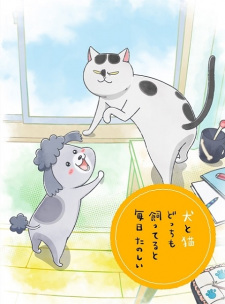 With A Dog And A Cat, Every Day Is Fun Inu To Neko Docchi Mo Katteru To Mainichi Tanoshii.Diễn Viên: Binboukami Ga,Binbogami Ga,Binbou Kami Ga