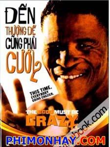 Đến Thượng Đế Cũng Phải Cười 2 - The Gods Must Be Crazy 2