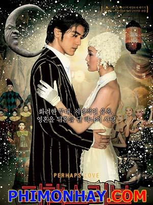 Nếu Như Yêu Perhaps Love.Diễn Viên: Takeshi Kaneshiro,Xun Zhou,Jacky Cheung