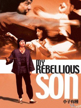 Tiểu Tử Mãnh Hổ My Rebellious Son.Diễn Viên: Giáo Lý Rồng