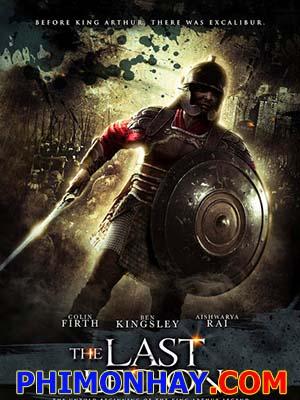 Đạo Binh Cuối Cùng The Last Legion.Diễn Viên: Colin Firth,Ben Kingsley,Aishwarya Rai Bachchan