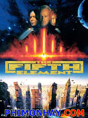 Nguyên Tố Thứ 5 The Fifth Element.Diễn Viên: Bruce Willis,Milla Jovovich,Gary Oldman