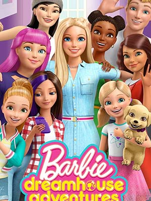 Cuộc Phiêu Lưu Trong Ngôi Nhà Mơ Ước - Barbie: Dreamhouse Adventures