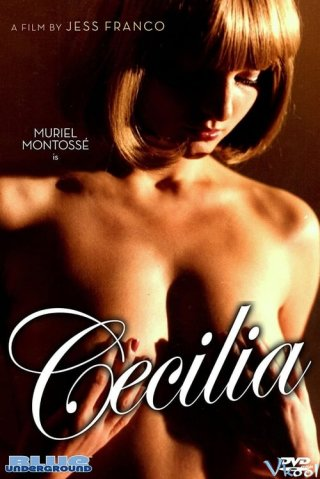 Thiên Thần Và Khoái Lạc Cecilia.Diễn Viên: Ma Đạo Tổ Sư Q