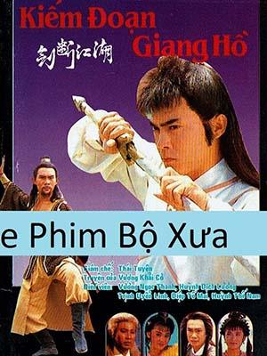 Kiếm Đoạn Giang Hồ The Sword Rules.Diễn Viên: Yingxiong Wo Zao Jiu Bu Dang Le
