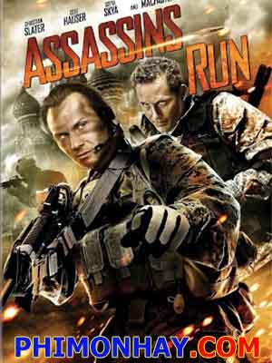 Sát Thủ Tẩu Thoát Assassins Run.Diễn Viên: Christian Slater,Sofya Skya,Cole Hauser