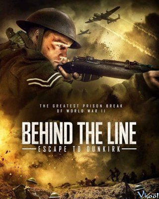 Chạy Trốn Đến Dunkirk Behind The Line Escape To Dunkirk