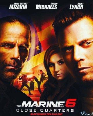Lính Thủy Đánh Bộ 6: Chặn Lối The Marine 6: Close Quarters