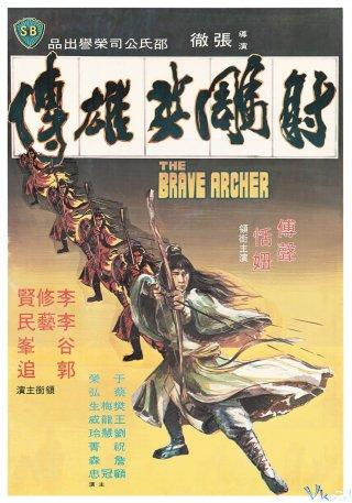 Xạ Điêu Anh Hùng Truyện - The Brave Archer