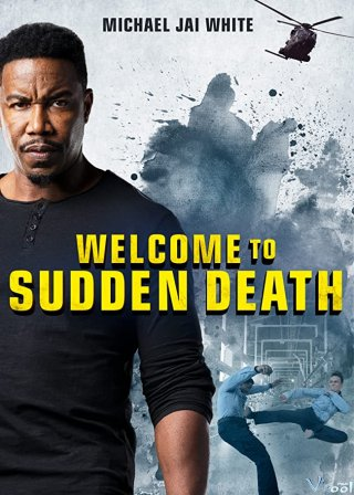 Cái Chết Bất Ngờ Welcome To Sudden Death