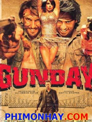Ngày Chết Gunday.Diễn Viên: Ranveer Singh,Arjun Kapoor,Priyanka Chopra