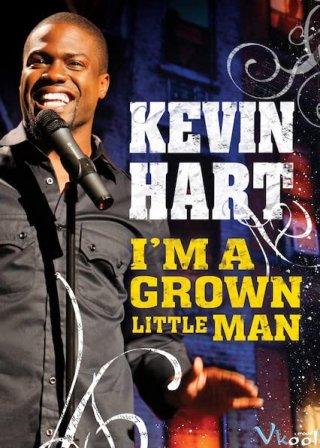 Tôi Là Cậu Bé To Xác Kevin Hart: Im A Grown Little Man