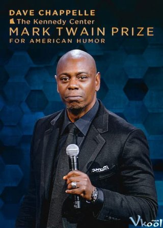 Dave Chappelle: Giải Thưởng Mark Twain Về Hài Kịch - The Kennedy Center Mark Twain Prize For American Humor