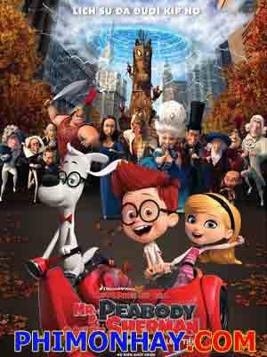 Cuộc Phiêu Lưu Của Mr Peabody & Sherman Mr Peabody And Sherman.Diễn Viên: Ty Burrell,Stephen Colbert,Max Charles