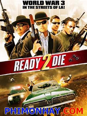 Sẵn Sàng Chết 2 Ready 2 Die.Diễn Viên: Pablo Santiago,Jacob Martinez,John Azpilicueta