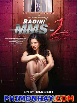 Người Tình Ma 2 Ragini Mms 2.Diễn Viên: Sunny Leone,Parvin Dabas,Divya Dutta