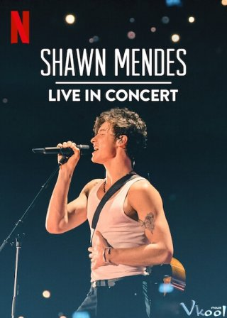 Trực Tiếp Tại Buổi Hòa Nhạc Shawn Mendes: Live In Concert