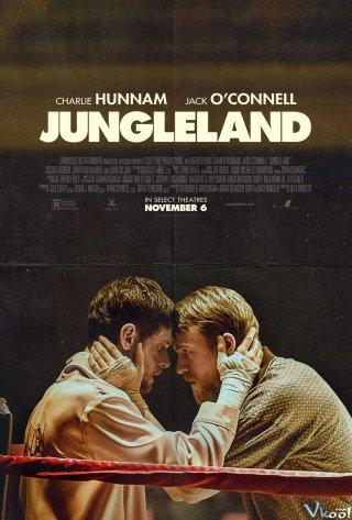 Trận Đấu Cuối Cùng Jungleland.Diễn Viên: Swallowed Star