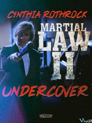 Thiết Quân Luật 2 - Martial Law Ii: Undercover