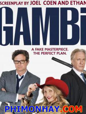 Con Tốt Thí Con Chốt Thí, Gambit.Diễn Viên: Colin Firth,Cameron Diaz,Alan Rickman