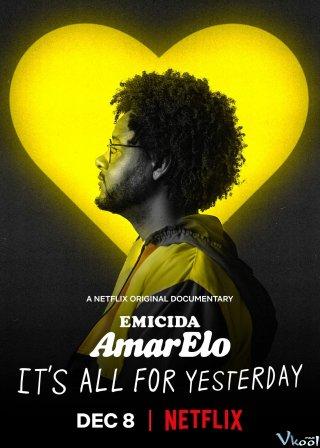 Tất Cả Vì Ngày Hôm Qua Emicida: Amarelo - Its All For Yesterday