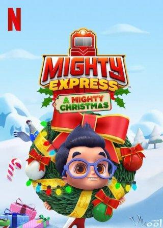 Cuộc Phiêu Lưu Giáng Sinh Mighty Express: A Mighty Christmas