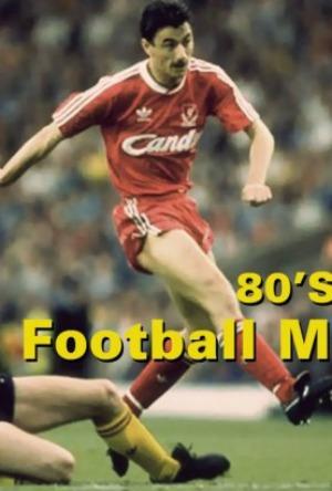 Khoảnh Khắc Bóng Đá Thập Niên 80 - 80S Greatest: Football Moments