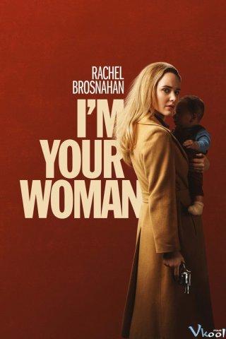 Tôi Là Vợ Của Anh - Im Your Woman