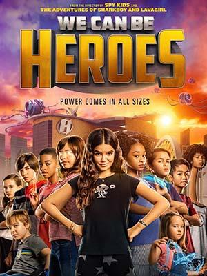 Cùng Làm Anh Hùng We Can Be Heroes