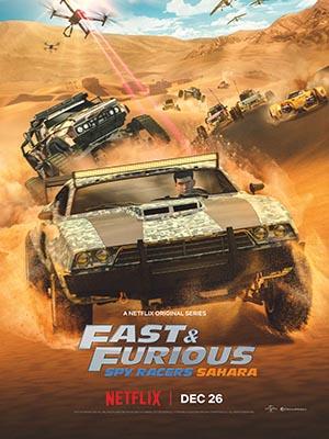 Quá Nhanh Quá Nguy Hiểm: Điệp Viên Tốc Độ Sahara Fast & Furious: Spy Racers Sahara.Diễn Viên: Conspiracy Of The Military