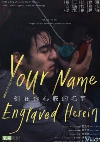 Cái Tên Khắc Sâu Trong Tim Người Your Name Engraved Herein