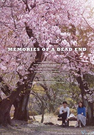 Hồi Ức Nơi Cuối Đường Memories Of A Dead End