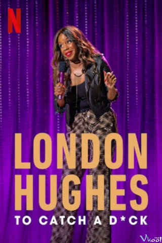 Bí Kíp Săn Trai - London Hughes: To Catch A Dick
