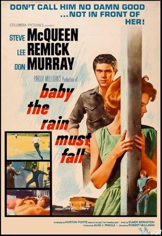 Hãy Để Mưa Rơi Baby The Rain Must Fall.Diễn Viên: Swallowed Star