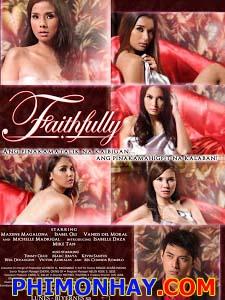 Ngoại Tình Faithfully.Diễn Viên: Marc Abaya,Maxene Magalona,Michelle Madriga,Mike Tan