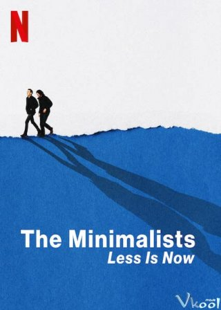 Đã Đến Lúc Tối Giản The Minimalists: Less Is Now