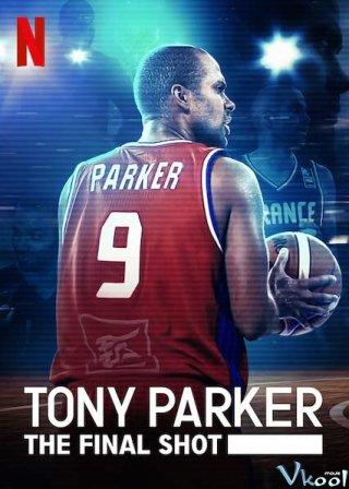 Cú Ném Cuối Cùng - Tony Parker: The Final Shot Việt Sub (2021)