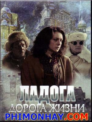 Con Đường Sống Ladoga.Diễn Viên: Kseniya Rappoport,Andrey Merzlikin,Aleksey Serebryakov