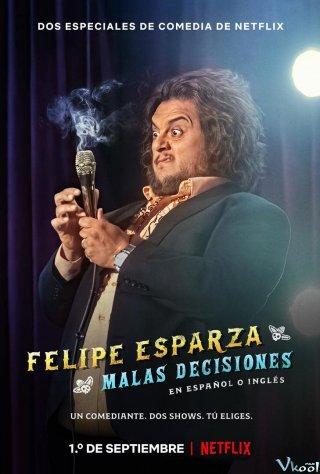 Quyết Định Tồi Felipe Esparza: Bad Decisions