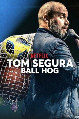Lối Chơi Ích Kỷ Tom Segura: Ball Hog