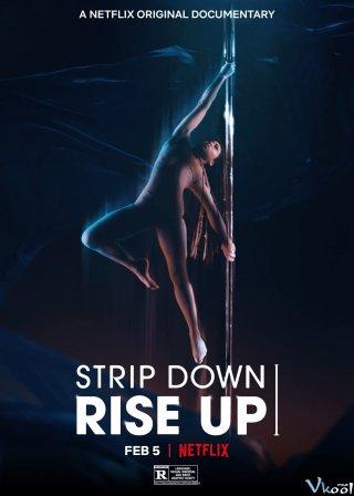 Trút Bỏ Và Vươn Lên - Strip Down, Rise Up