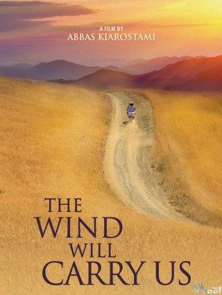 Gió Sẽ Cuốn Ta Đi - The Wind Will Carry Us