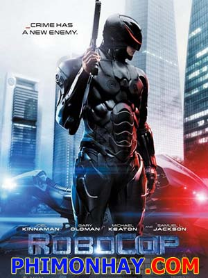 Cảnh Sát Người Máy Robocop.Diễn Viên: Joel Kinnaman,Gary Oldman,Michael Keaton,Samuel L Jackson