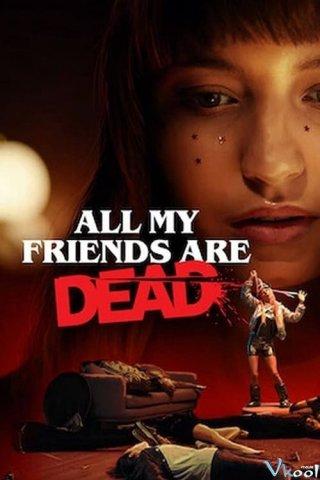 Bạn Tôi Chết Cả Rồi All My Friends Are Dead.Diễn Viên: Trâu Dương,Văn Trác,Tào Hi Nguyệt
