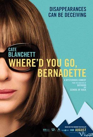 Em Đã Ở Đâu, Bernadette Where'D You Go, Bernadette.Diễn Viên: Nhất Thế Khuynh Thành