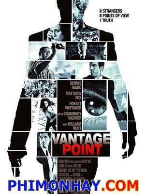 Sát Thủ Vantage Point.Diễn Viên: Dennis Quaid,Forest Whitaker,Matthew Fox