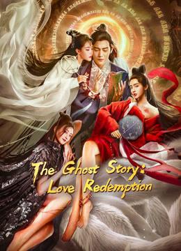 Tình Duyên Muôn Kiếp - The Ghost Story: Love Redemption
