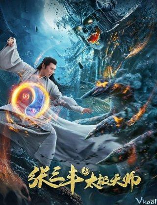 Trương Tam Phong 2: Thái Cực Thiên Sư Tai Chi Hero.Diễn Viên: Sha Xuezhou,Zheng Shuang