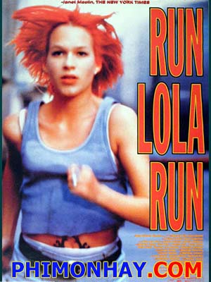 Chạy Đi Lola Run Lola Run.Diễn Viên: Franka Potente,Moritz Bleibtreu,Herbert Knaup