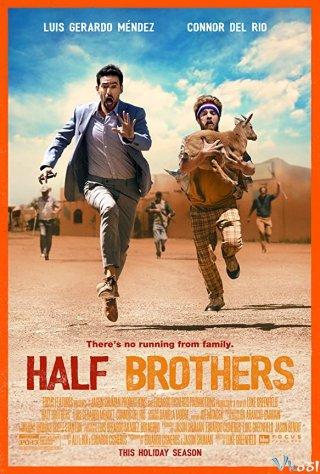 Anh Em Cùng Cha Khác Mẹ Half Brothers.Diễn Viên: Sky,High Survival,Sky